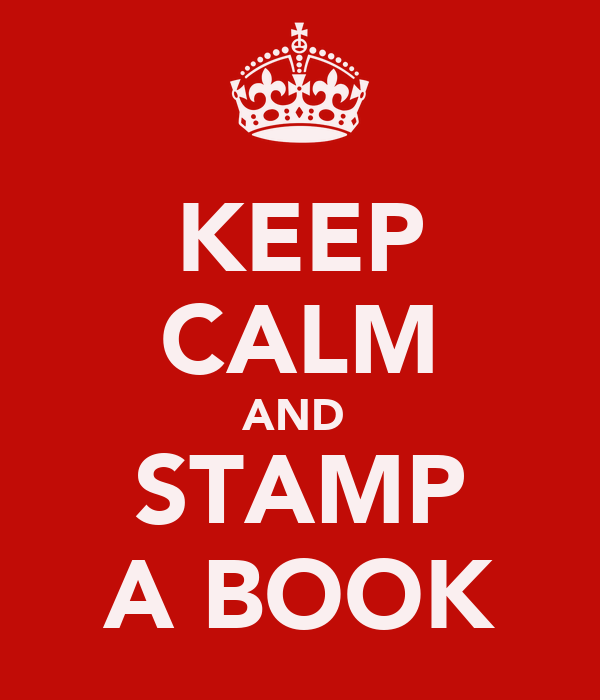 KEEP CALM AND  STAMP A BOOK