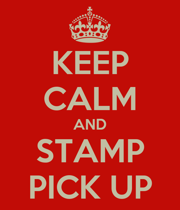 KEEP CALM AND STAMP PICK UP