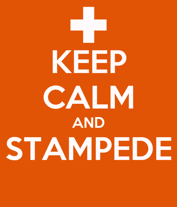 KEEP CALM AND STAMPEDE
