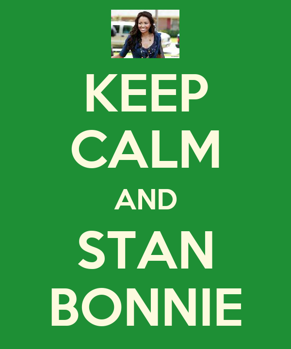 KEEP CALM AND STAN BONNIE