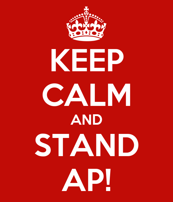KEEP CALM AND STAND AP!