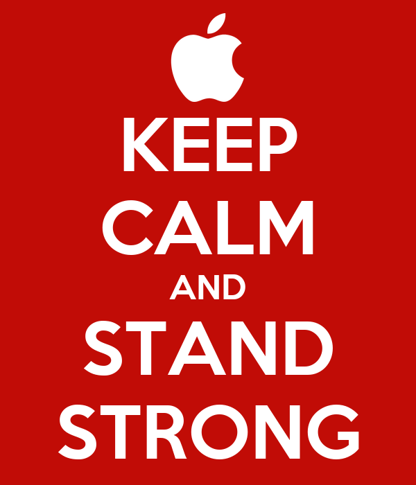 KEEP CALM AND STAND STRONG