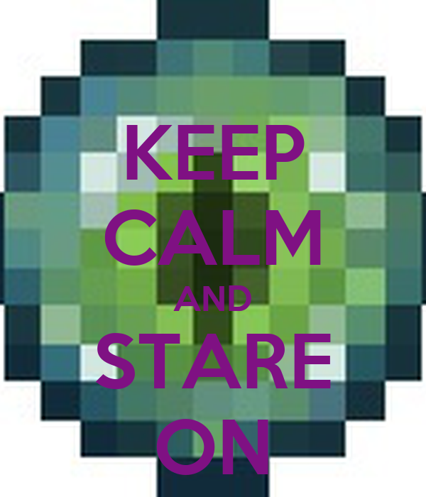KEEP CALM AND STARE ON