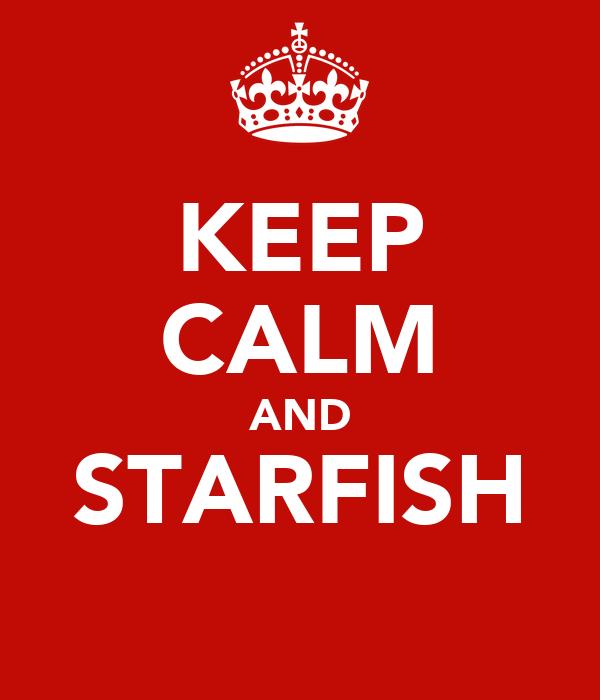 KEEP CALM AND STARFISH