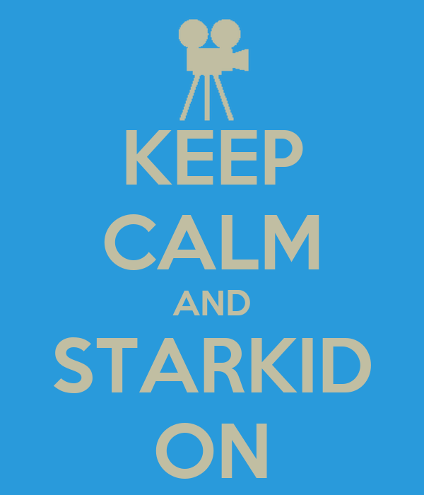 KEEP CALM AND STARKID ON