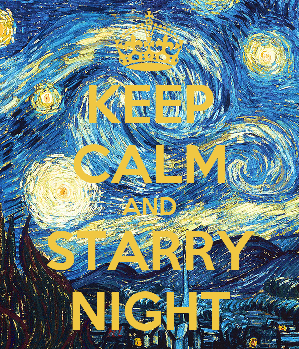 KEEP CALM AND STARRY NIGHT