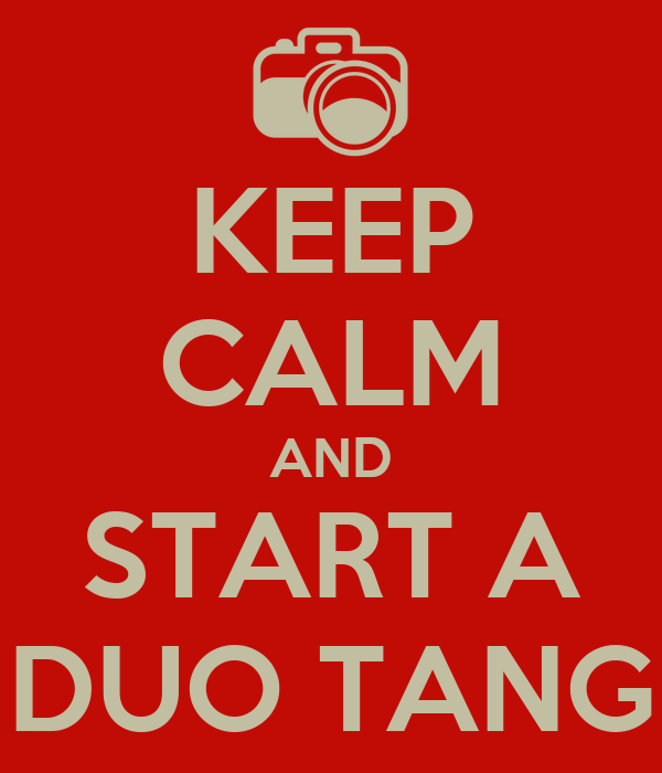 KEEP CALM AND START A DUO TANG