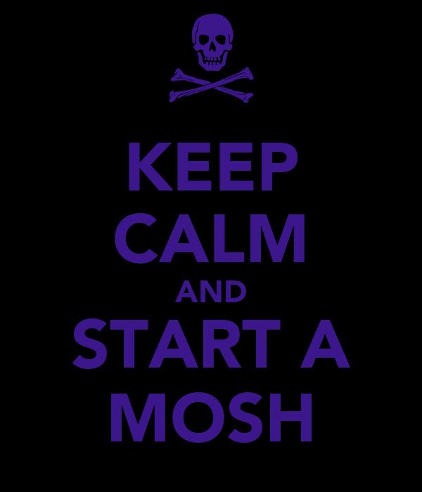 KEEP CALM AND START A MOSH