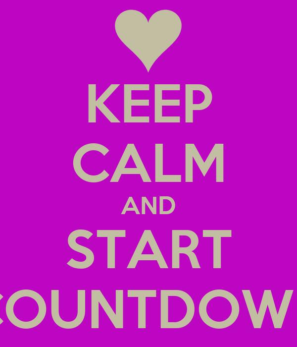 KEEP CALM AND START COUNTDOWN