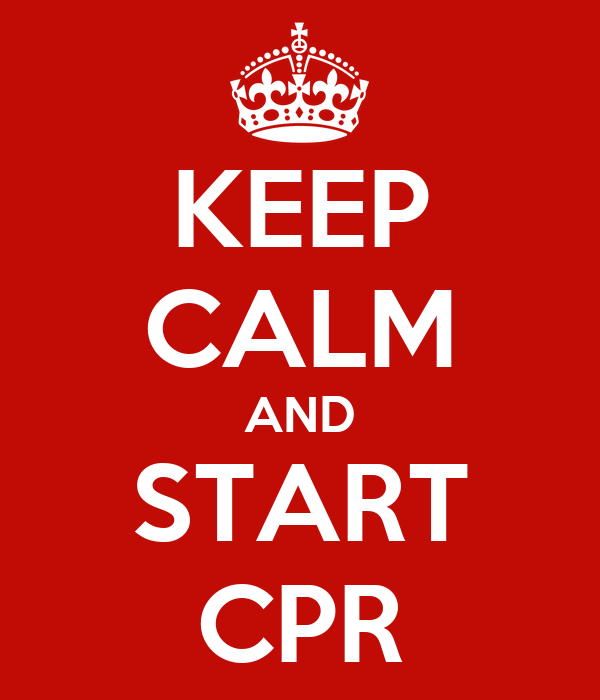 KEEP CALM AND START CPR