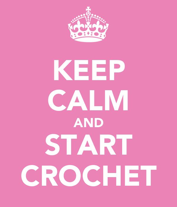 KEEP CALM AND START CROCHET