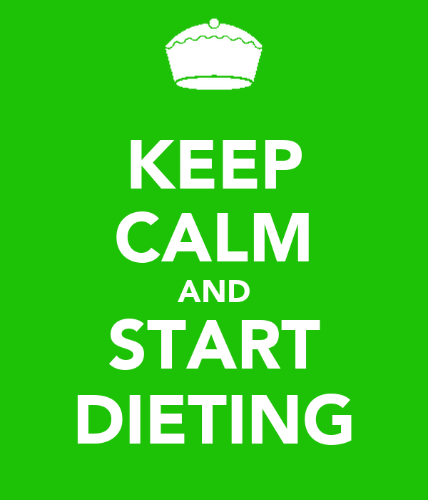 KEEP CALM AND START DIETING