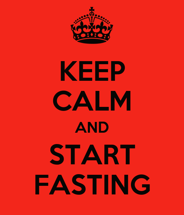 KEEP CALM AND START FASTING