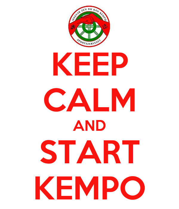 KEEP CALM AND START KEMPO