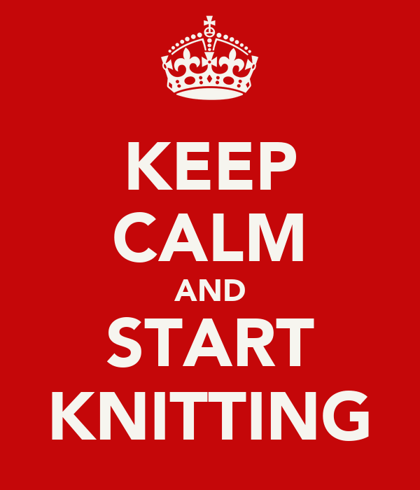 KEEP CALM AND START KNITTING