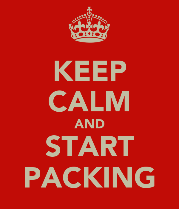 KEEP CALM AND START PACKING