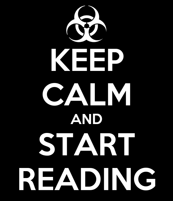 KEEP CALM AND START READING