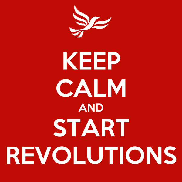 KEEP CALM AND START REVOLUTIONS
