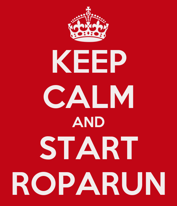 KEEP CALM AND START ROPARUN