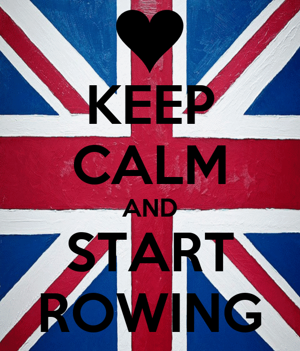 KEEP CALM AND START ROWING