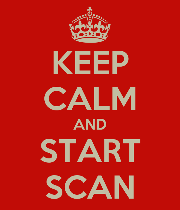 KEEP CALM AND START SCAN