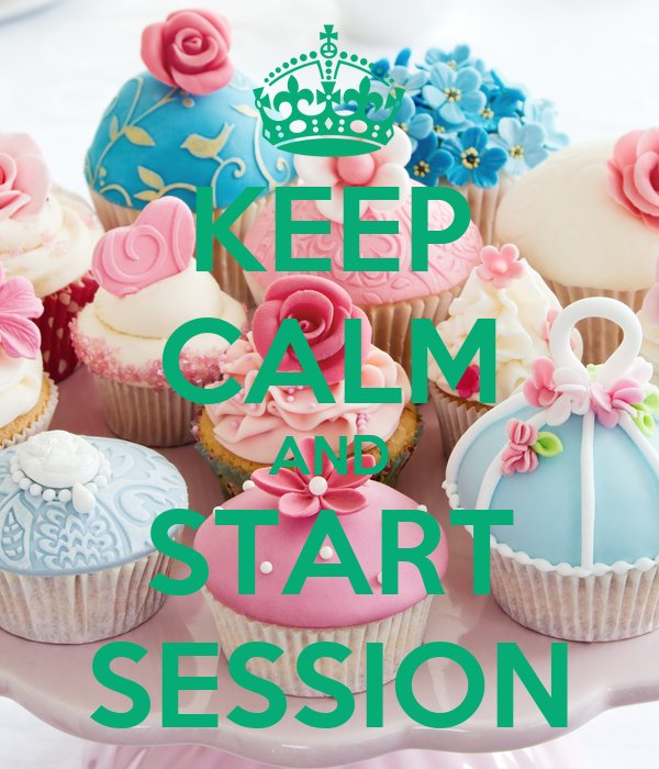 KEEP CALM AND START SESSION