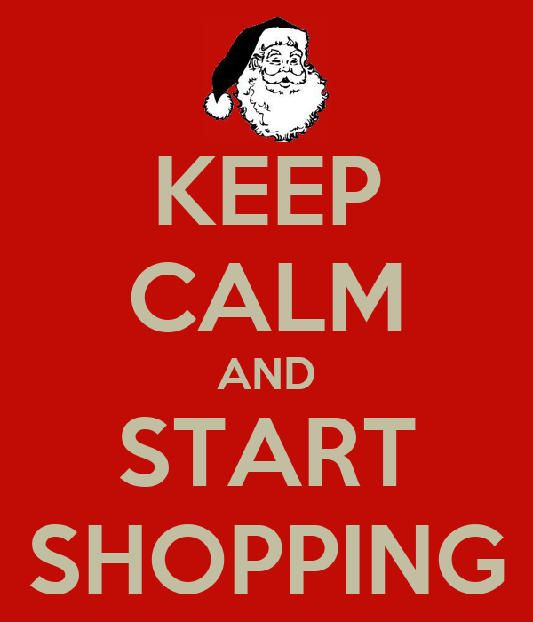 KEEP CALM AND START SHOPPING