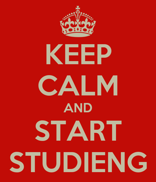 KEEP CALM AND START STUDIENG