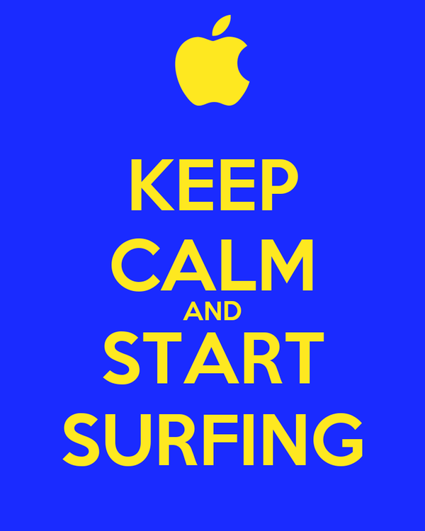 KEEP CALM AND START SURFING