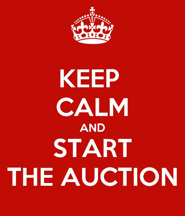 KEEP  CALM AND START THE AUCTION