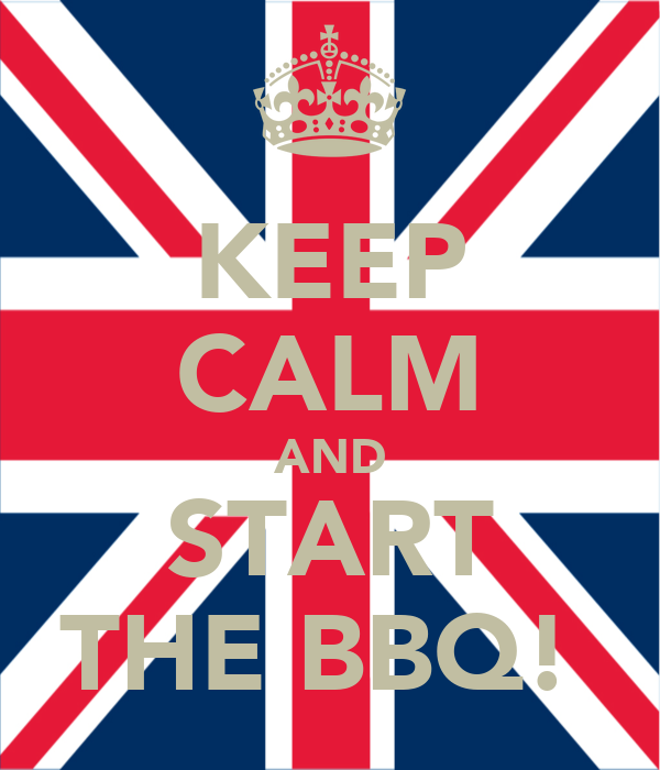 KEEP CALM AND START THE BBQ!