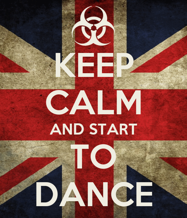 KEEP CALM AND START TO DANCE