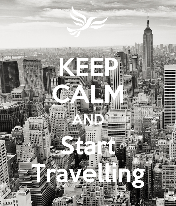 KEEP CALM AND Start Travelling