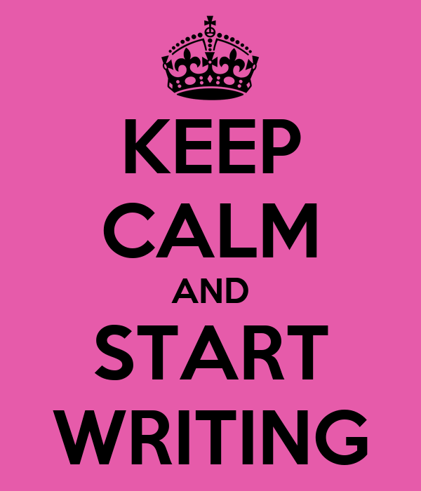 KEEP CALM AND START WRITING