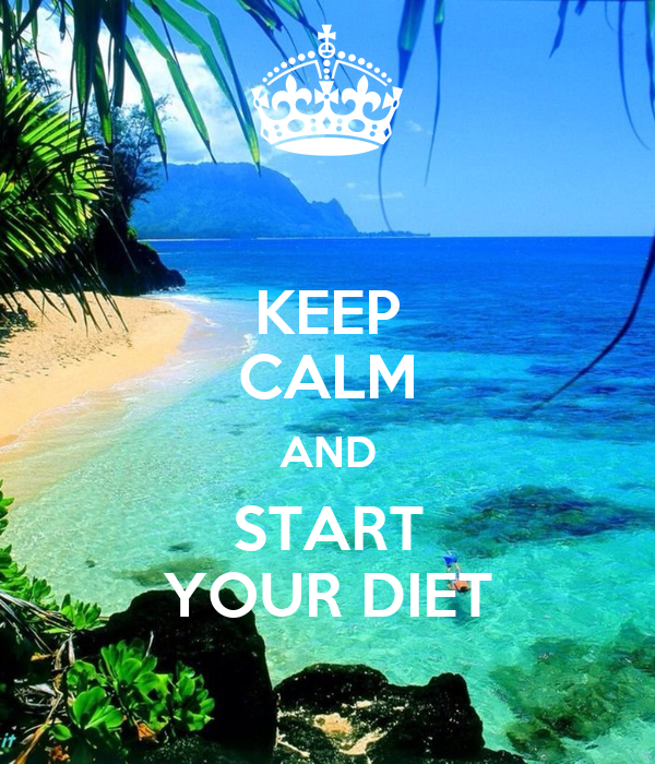 KEEP CALM AND START YOUR DIET