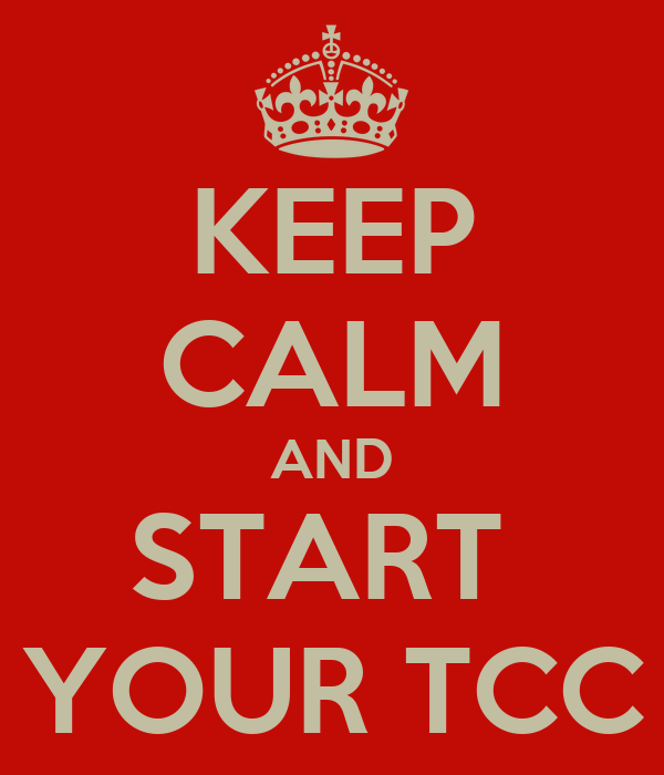 KEEP CALM AND START  YOUR TCC