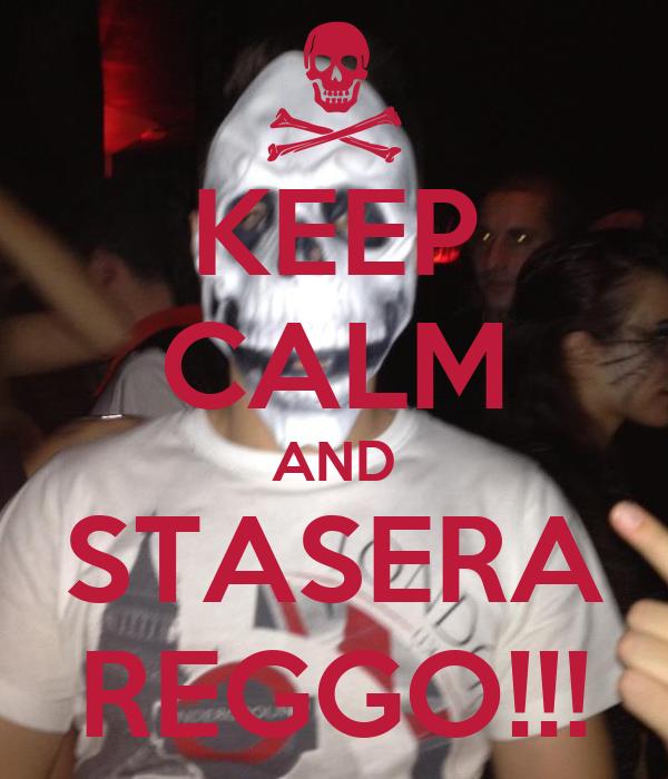 KEEP CALM AND STASERA REGGO!!!