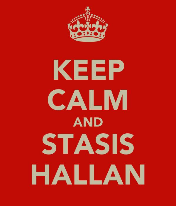KEEP CALM AND STASIS HALLAN