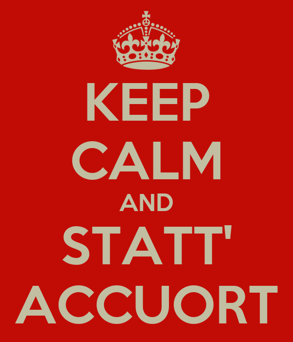 KEEP CALM AND STATT' ACCUORT