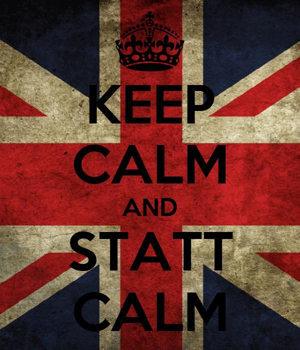 KEEP CALM AND STATT CALM