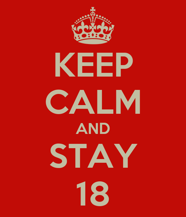KEEP CALM AND STAY 18