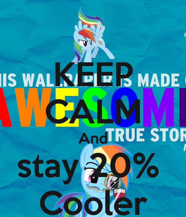 KEEP CALM And stay 20%  Cooler