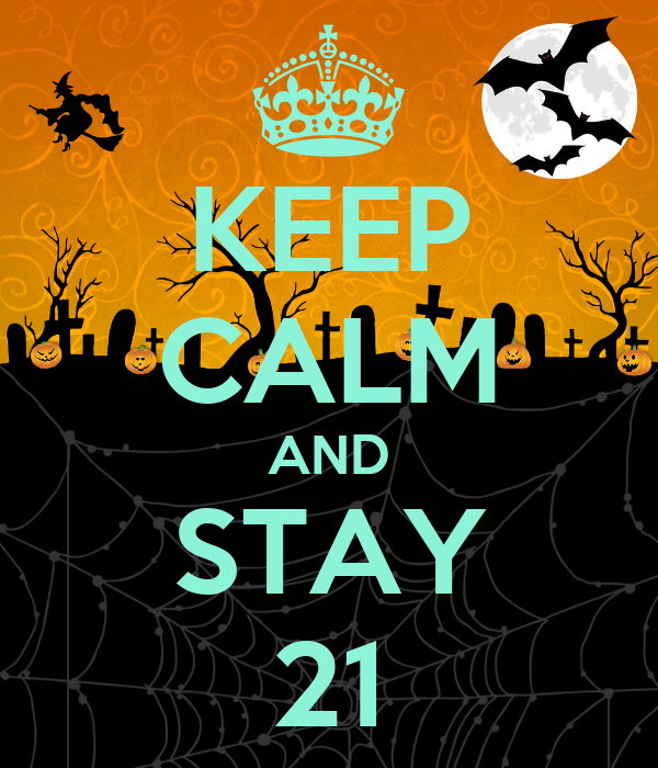 KEEP CALM AND STAY 21