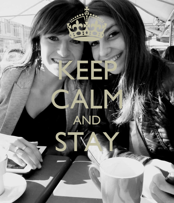 KEEP CALM AND STAY