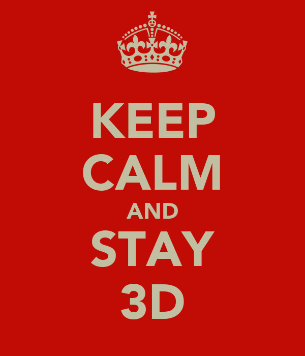 KEEP CALM AND STAY 3D