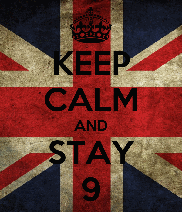 KEEP CALM AND STAY 9