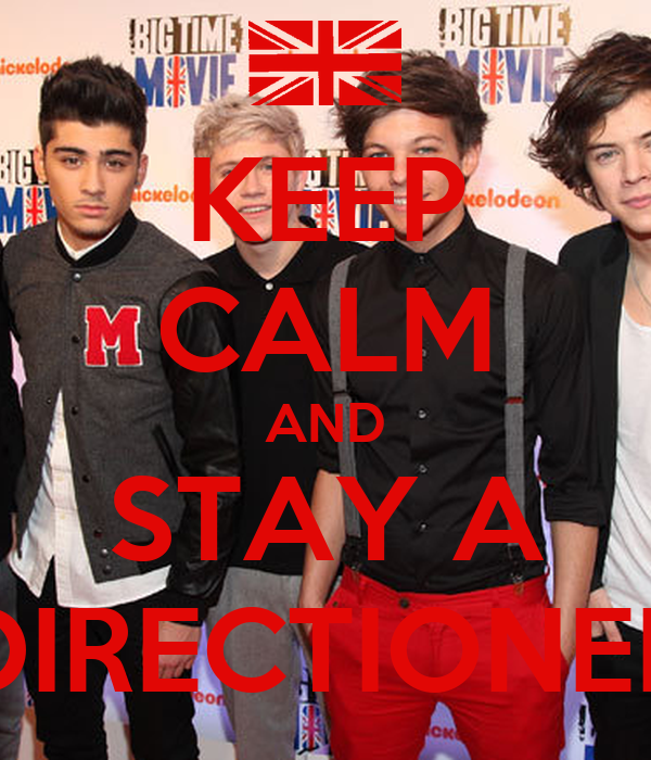 KEEP CALM AND STAY A DIRECTIONER