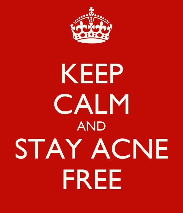 KEEP CALM AND STAY ACNE FREE