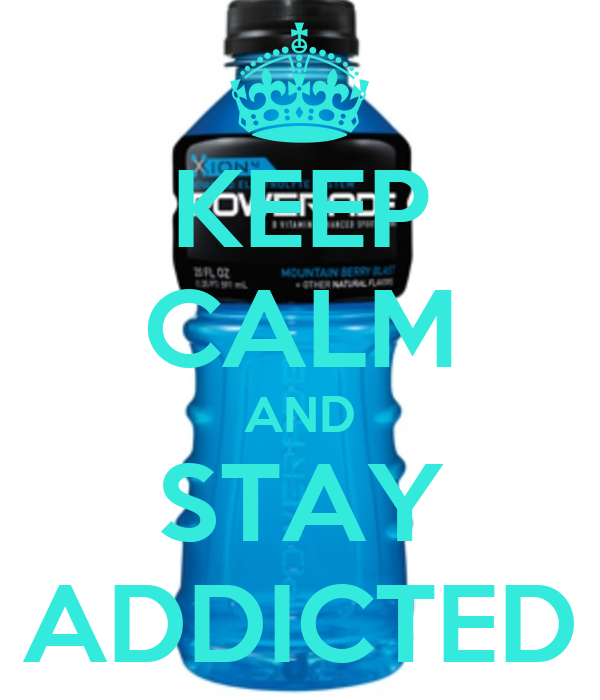 KEEP CALM AND STAY ADDICTED