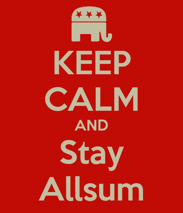 KEEP CALM AND Stay Allsum